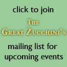 The Great Zucchini's Mailing List for Upcoming Events
